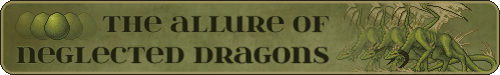 Welcome to The Allure of Neglected Dragons!